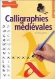 Calligraphies médiévales - Anne Legeay