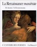 La Renaissance maniériste - Daniel Arasse
