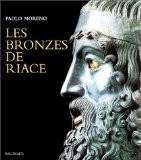 Les bronzes de Riace (Ancien Prix éditeur : 29,73 euros) - Paolo Moreno