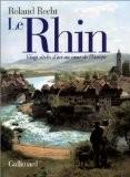 Le Rhin : Vingt siècles d'art au coeur de l'Europe - Roland Recht