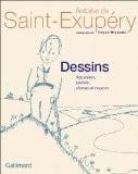 Dessins : Aquarelles, plumes, pastels et crayons - Antoine de Saint-Exupéry