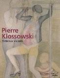 Pierre Klossowski : Tableaux vivants - Agnès de Beaumelle