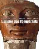 L'Empire des Conquérants : L'Egypte au Nouvel Empire (1560-1070 avant Jésus-Christ) - Jean Leclant
