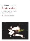 Araki enfin : L'homme qui ne vécut que pour aimer - Philippe Forest