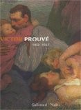Victor Prouv� : 1858-1943 - Philippe Thi�baut