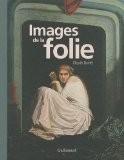 Images de la folie - Claude Quétel