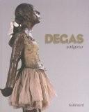 Degas sculpteur - Bruno Gaudichon