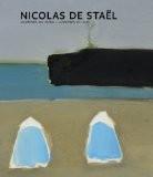 Nicolas de Staël: Lumières du Nord - Lumières du Sud - Jean-Louis Andral