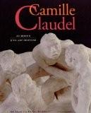 Camille Claudel: Au miroir d'un art nouveau - Pascal Faracci