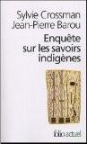 Enquête sur les savoirs indigènes - Sylvie Crossmann