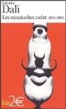 Les moustaches radar : (1955-1960) - Salvador Dalí