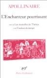 """L'Enchanteur pourrissant, suivi de """"Les Mamelles de Tirésias"""" et de """"Couleur du temps"""" - Apollinaire"""