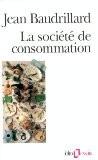 La société de consommation - Jean Baudrillard