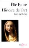 Histoire de l'art : l'art médiéval - Élie Faure