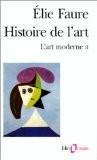 Histoire de l'art : l'art moderne II - Élie Faure