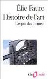 Histoire de l'art : l'esprit des formes - Élie Faure