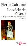 Le Siècle de Picasso, tome 2 : L'Epoque des métamorphoses (1912-1937) - Pierre Cabanne