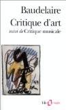 """Critique d'art, suivi de """"Critique musicale"""" - Charles Baudelaire"""