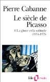 Le Siècle de Picasso, tome 4 : La Gloire et la Solitude (1955-1973) - Pierre Cabanne
