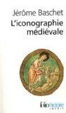 L'iconographie médiévale - Jérôme Baschet