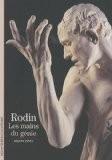 Rodin : Les mains du génie - Hélène Pinet