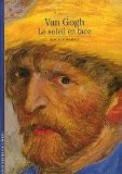 Van Gogh Le soleil en face - Pascal Bonafoux