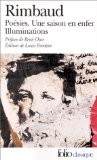 Rimbaud : Poésies - Une saison en enfer - Illuminations - Arthur Rimbaud