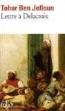 Lettre à Delacroix - Tahar Ben Jelloun