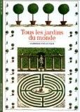 Tous les jardins du monde - Gabrielle Van Zuylen