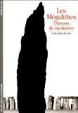 Les Mégalithes : Pierres de mémoire - Jean-Pierre Mohen