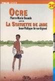 """Ocre suivi de """"La statuette de Jade"""" - Pierre-Marie Beaude"""