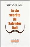 La Vie secrète de Salvador Dali - Salvador Dali