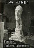 L'atelier d'Alberto Giacometti - Jean Genet