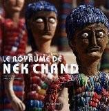 Le royaume de Nek Chand - Lucienne Peiry
