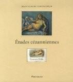 Etudes cézanniennes - Jean-Claude Lebensztejn