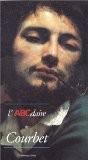 L'ABCdaire de Courbet et le réalisme - Stéphane Guégan
