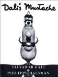 Dali's Mustache A Photographic Interview (en anglais) - Salvador Dali