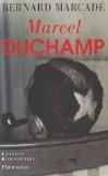 Marcel Duchamp : La vie à crédit - Bernard Marcadé