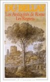 Les Antiquités de Rome - Les Regrets - Joachim Du Bellay