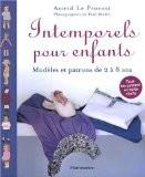 Intemporels pour enfants : Modèles et patrons de 2 à 8 ans - Astrid Le Provost