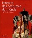 Histoire des costumes du monde - Patricia Rieff Anawalt