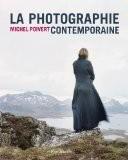 La photographie contemporaine - Michel Poivert