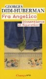 Fra Angelico : Dissemblance et figuration - Georges Didi-Huberman