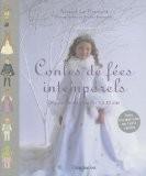 Contes de fées intemporels : Déguisements pour enfants de 2 à 10 ans - Astrid Le Provost