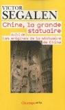 Chine, la grande statuaire : Suivi de Les origines de la statuaire de Chine - Victor Segalen