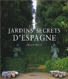 Jardins secrets d'Espagne - Eduardo Mencos