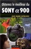 Obtenez le meilleur du Sony Alpha 900 - Jean-Marie Sepulchre