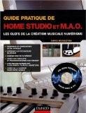 Guide pratique de home studio et MAO : Les clefs de la création musicale numérique (1Cédérom) - Chris Middleton