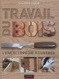 Travail du bois - L'encyclopédie illustrée - Colin Eden-Eadon