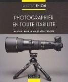 Photographier en toute stabilité - Laurent Thion